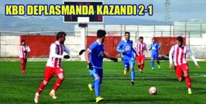 KBB DEPLASMANDA KAZANDI 2-1