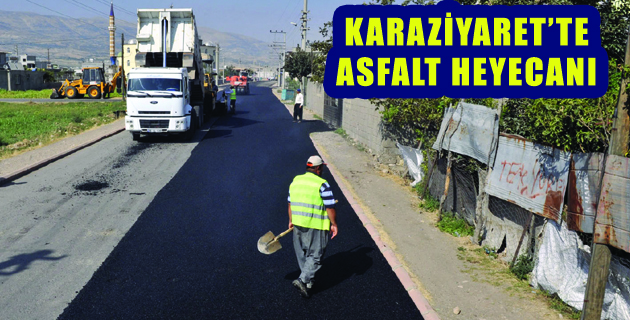 KARAZİYARET'TE ASFALT HEYECANI