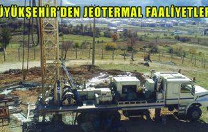 BÜYÜKŞEHİR'DEN JEOTERMAL FAALİYETLER
