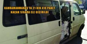 KAHRAMANMARAŞ'TA KAÇAK SİGARA ELE GEÇİRİLDİ