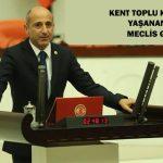 KENT TOPLU KOOPARATİFİ'NDE YAŞANAN SIKINTILAR MECLİS GÜNDEMİNDE