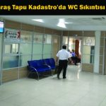 Kahramanmaraş Tapu Kadastro'da WC Sıkıntısı Devam Ediyor